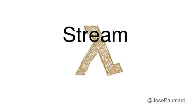 @JosePaumard Stream