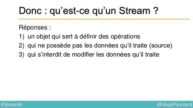 @JosePaumard#Stream8 Comment construit-on un Stream ? Plein de patterns !