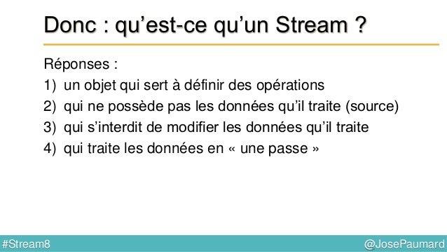@JosePaumard#Stream8 Comment construit-on un Stream ? Plein de patterns ! Choisissons-en un : List<Person> persons = ... ;...