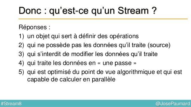 @JosePaumard#Stream8 Opérations sur un Stream Première opération : forEach() … affiche chaque personne sur la console List...