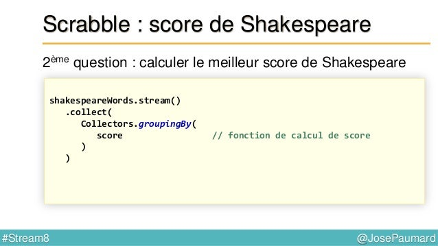 @JosePaumard#Stream8 Scrabble : mot possible ? 4ème question : peut-on écrire ce mot ? Predicate<String> canWrite = word -...