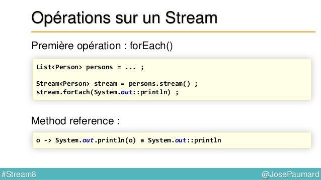 @JosePaumard#Stream8 Sauf qu'en fait… Consumer est un peu plus complexe que ça : @FunctionalInterface public interface Con...