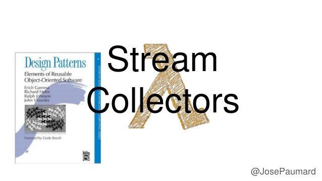 @JosePaumard Stream Collectors