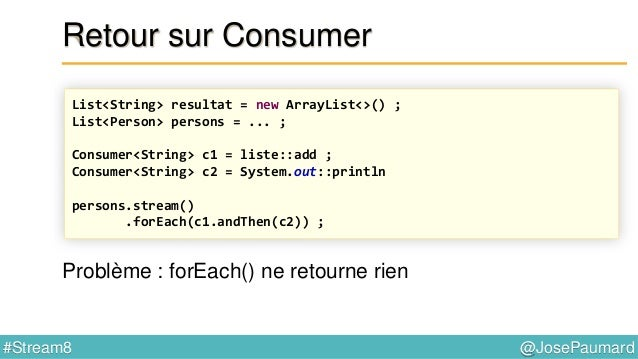 @JosePaumard#Stream8 Retour sur Stream 3ème méthode : filter(Predicate)
