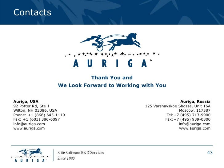 Contacts                              Thank You and                    We Look Forward to Working with YouAuriga, USA     ...
