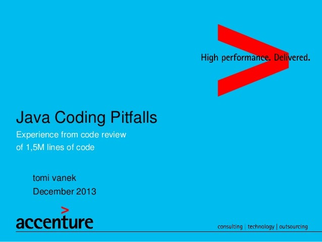 Java Coding Pitfalls Experience from code review  of 1,5M lines of code  tomi vanek December 2013
