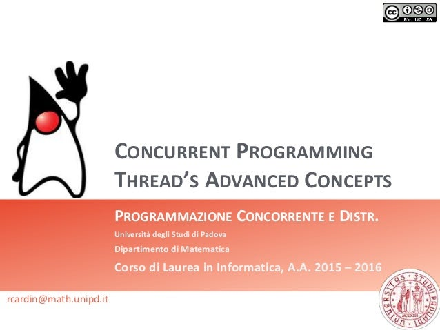 CONCURRENT PROGRAMMING THREAD'S ADVANCED CONCEPTS PROGRAMMAZIONE CONCORRENTE E DISTR. Università degli Studi di Padova Dip...