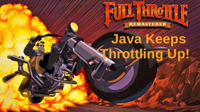 Java Keeps Throttling Up!
