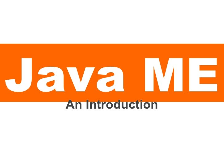 Java ME An Introduction
