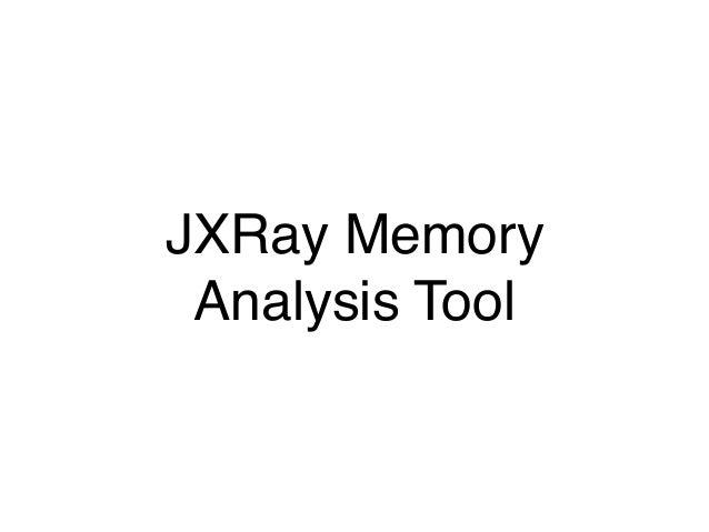 JXRay Memory Analysis Tool