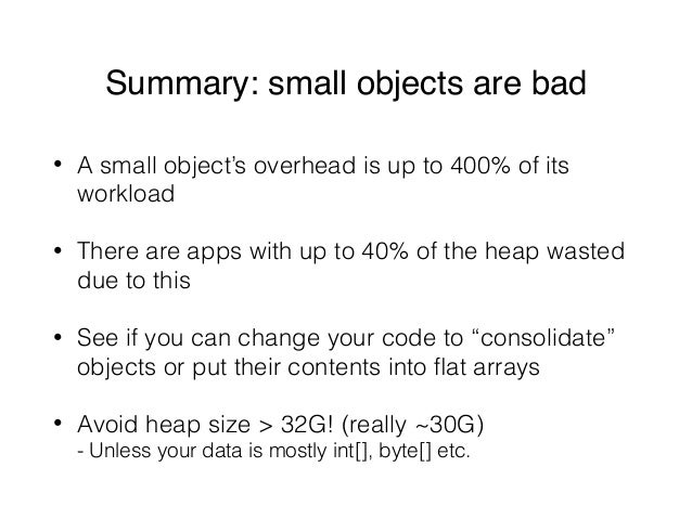 Summary: small objects are bad • A small object's overhead is up to 400% of its workload • There are apps with up to 40% o...