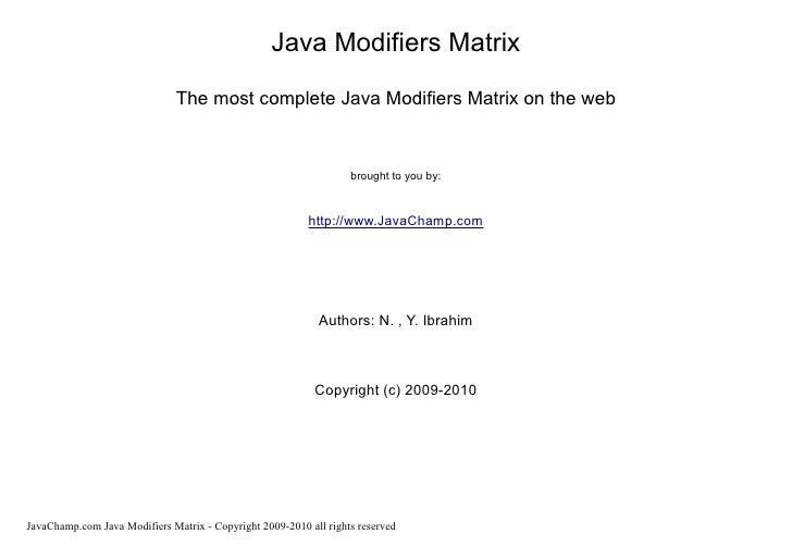 Java Modifiers Matrix                                 The most complete Java Modifiers Matrix on the web                  ...