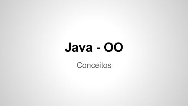 Java - OO  Conceitos