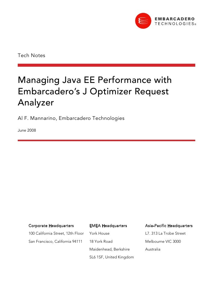 Tech Notes    Managing Java EE Performance with Embarcadero's J Optimizer Request Analyzer Al F. Mannarino, Embarcadero Te...