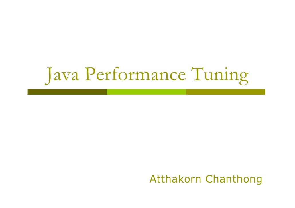 Java Performance Tuning                Atthakorn Chanthong
