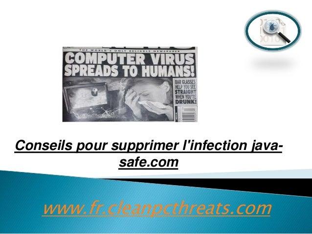 Conseils pour supprimer l'infection javasafe.com  www.fr.cleanpcthreats.com