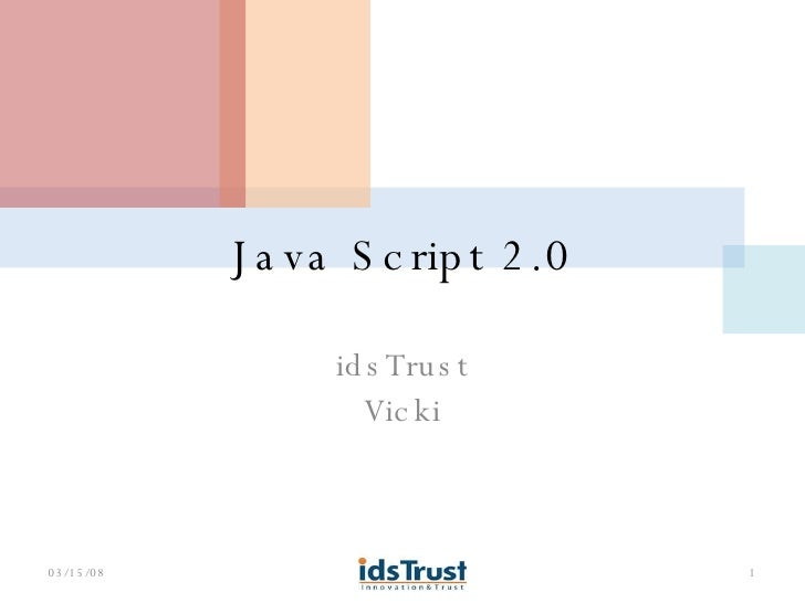 Java Script 2.0 idsTrust Vicki 06/02/09