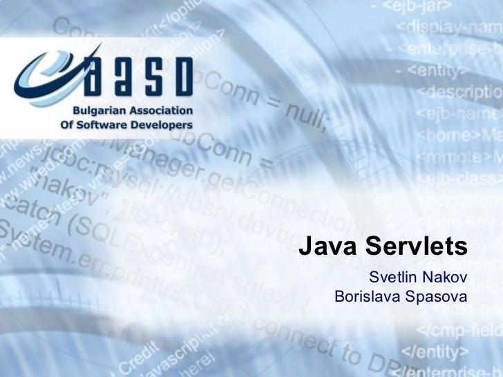 Java Servlets Svetlin Nakov Borislava Spasova