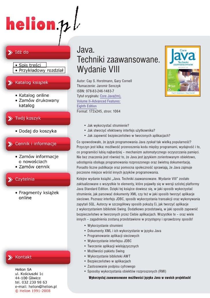 Java. Techniki zaawansowane. Wydanie VIII Autor: Cay S. Horstmann, Gary Cornell T³umaczenie: Jaromir Senczyk ISBN: 978-83-...