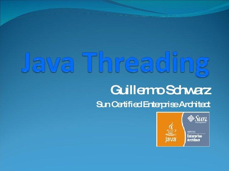 Guillermo Schwarz Sun Certified Enterprise Architect