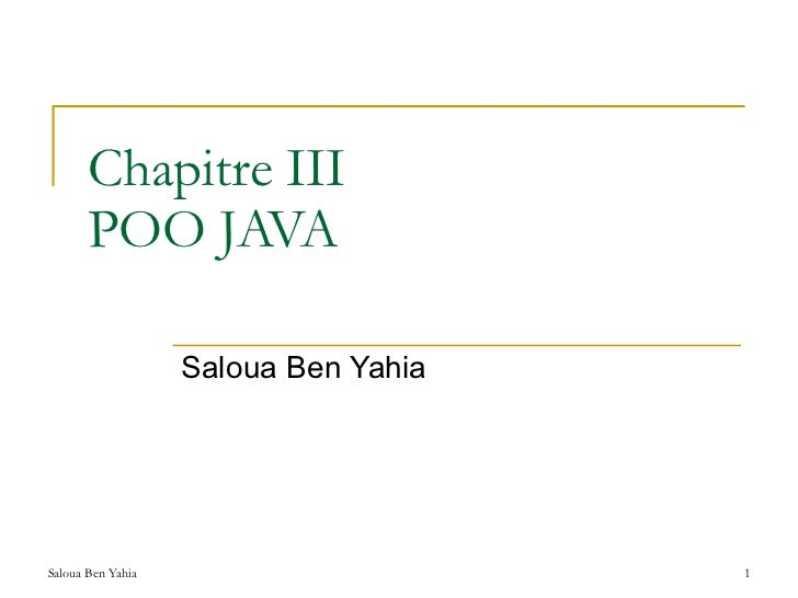 Chapitre III  POO JAVA Saloua Ben Yahia