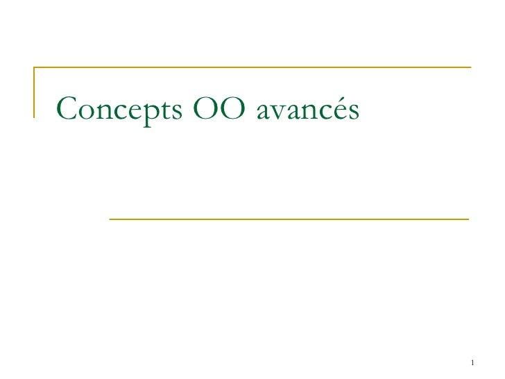 Concepts OO avancés                      1