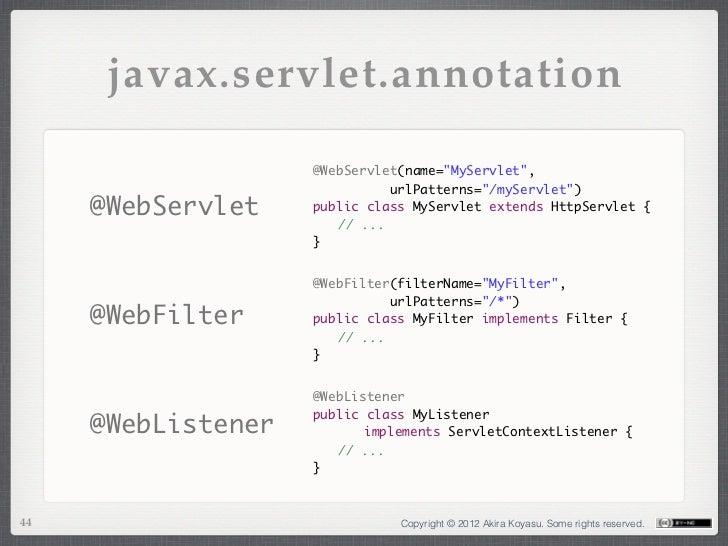 """javax.servlet.annotation                    @WebServlet(name=""""MyServlet"""",                              urlPatterns=""""/mySer..."""