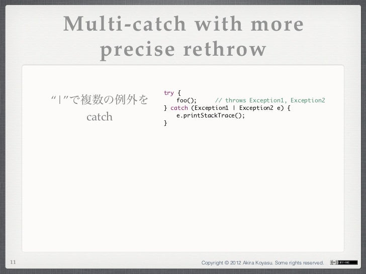 """Multi-catch with more        precise rethrow                  try {     """" """"で複数の例外を      foo();   // throws Exception1, ..."""