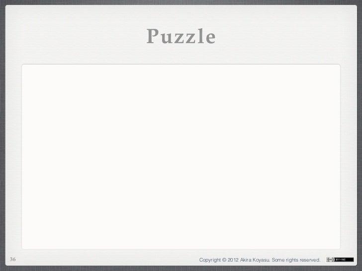 Puzzle36       Copyright © 2012 Akira Koyasu. Some rights reserved.