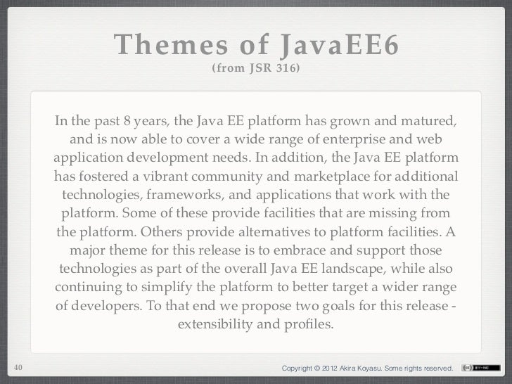 Themes of JavaEE6                               (from JSR 316)     In the past 8 years, the Java EE platform has grown and...