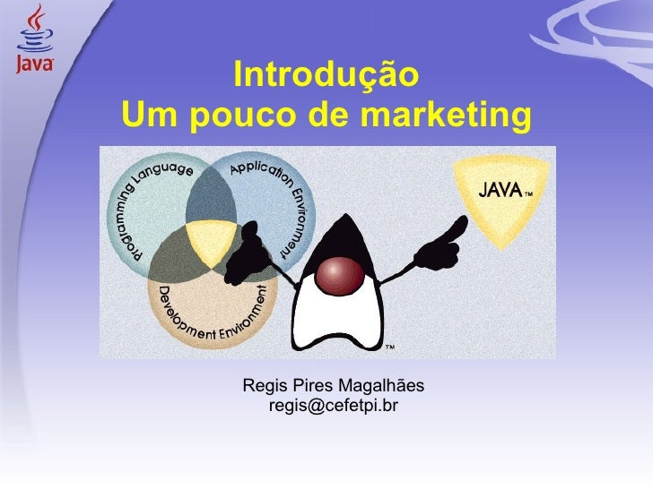 Introdução Um pouco de marketing <ul><ul><li>Regis Pires Magalhães </li></ul></ul><ul><ul><li>[email_address] </li></ul></ul>