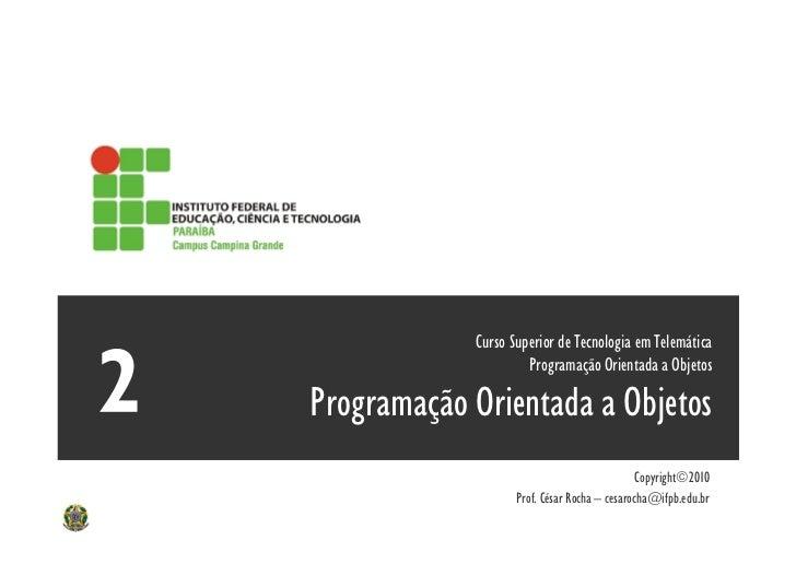 Curso Superior de Tecnologia em Telemática                     Programação Orientada a ObjetosProgramação Orientada a Obje...