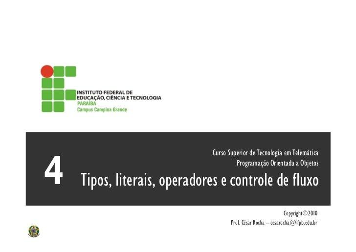 Curso Superior de Tecnologia em Telemática                                   Programação Orientada a ObjetosTipos, literai...