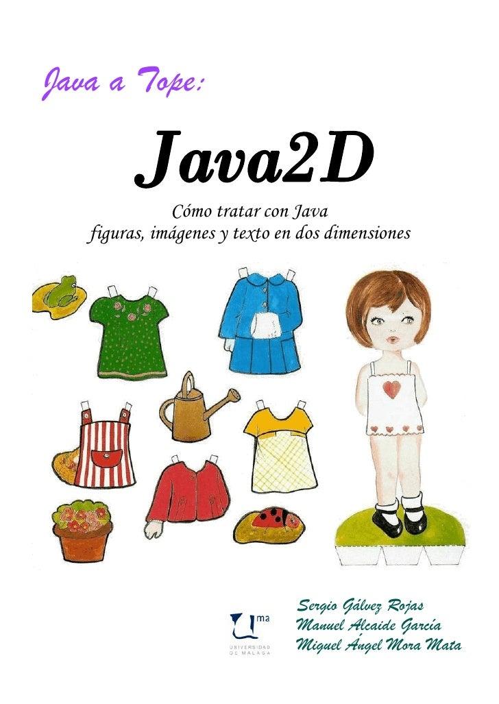 Java a Tope:                 Cómo tratar con Java    figuras, imágenes y texto en dos dimensiones                         ...