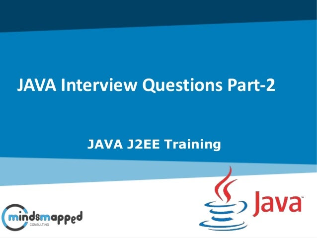 JAVA Interview Questions Part-2 JAVA J2EE Training