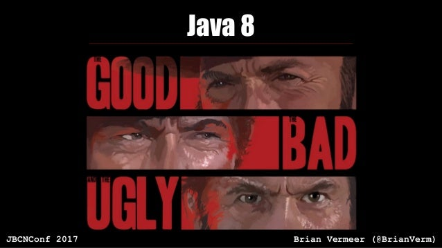 Java 8 Brian Vermeer (@BrianVerm)JBCNConf 2017