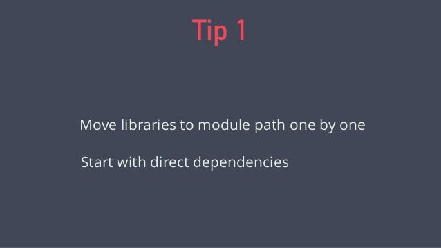 Tip 3 requires only for direct dependencies --add-modules for run-time dependencies