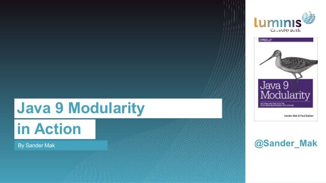 By Sander Mak Java 9 Modularity in Action @Sander_Mak