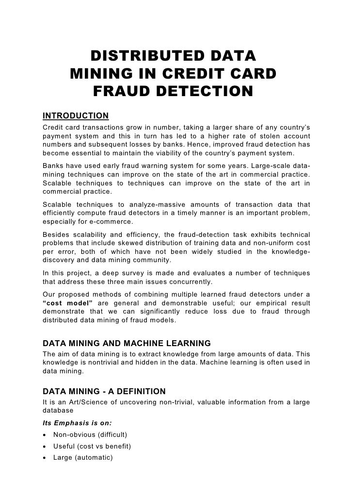 DISTRIBUTED DATA          MINING IN CREDIT CARD            FRAUD DETECTION INTRODUCTION Credit card transactions grow in n...
