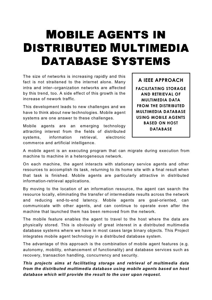 MOBILE AGENTS IN DISTRIBUTED MULTIMEDIA    DATABASE SYSTEMS The size of networks is increasing rapidly and this fact is no...