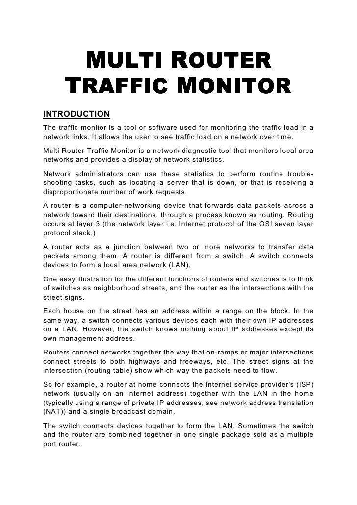 MULTI ROUTER       TRAFFIC MONITOR INTRODUCTION The traffic monitor is a tool or software used for monitoring the traffic ...