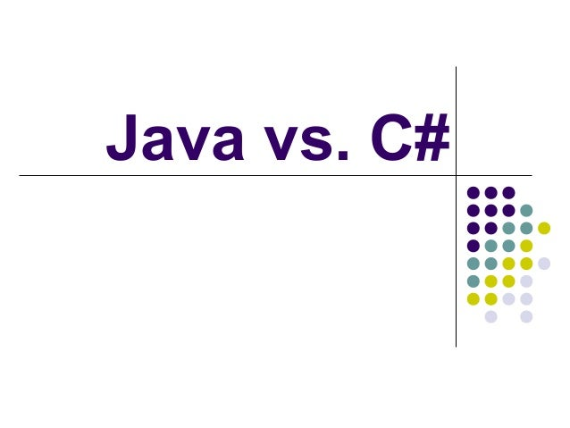 Java vs. C#