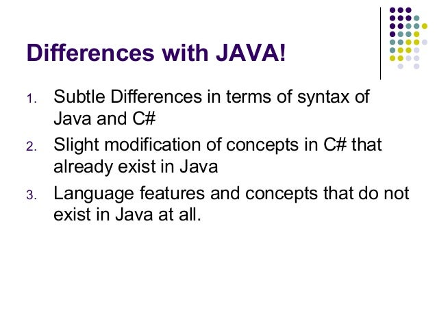 the difference between java and c Many developers already have experience with an object-oriented programming language like c++ as you make the transition to java, you will encounter.