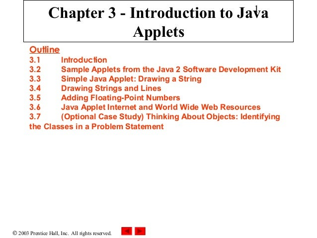 1  Chapter 3 - Introduction to Java Applets Outline  3.1 Introduction 3.2 Sample Applets from the Java 2 Software Developm...