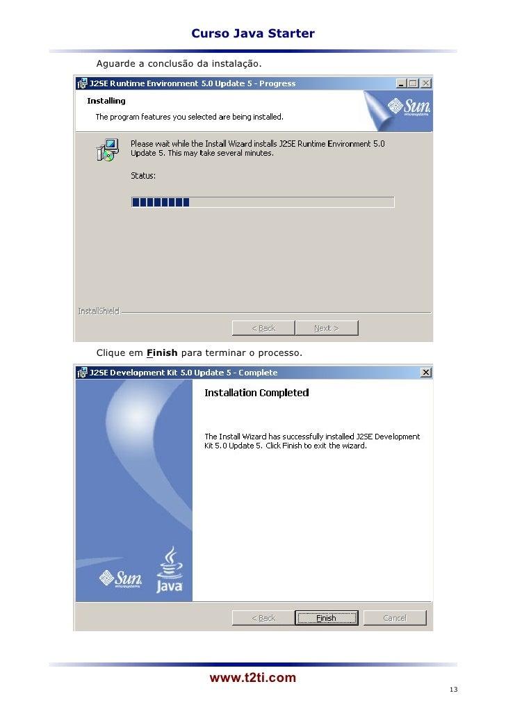 Curso Java StarterAguarde a conclusão da instalação.Clique em Finish para terminar o processo.                       www.t...