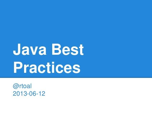 Java Best Practices @rtoal 2013-06-12