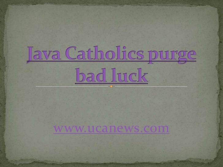 Java Catholics purge bad luck<br />www.ucanews.com<br />