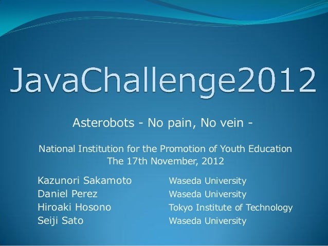 Asterobots - No pain, No vein -National Institution for the Promotion of Youth Education                The 17th November,...