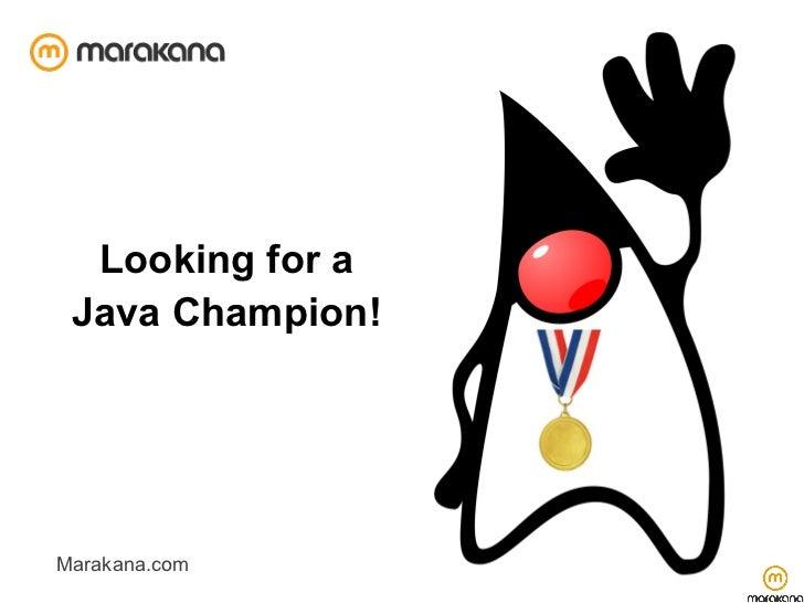 Looking for a Java Champion!Marakana.com