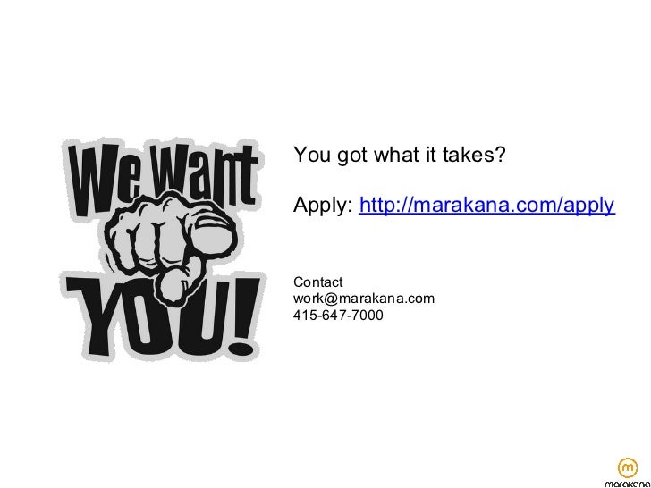 You got what it takes?Apply: http://marakana.com/applyContactwork@marakana.com415-647-7000